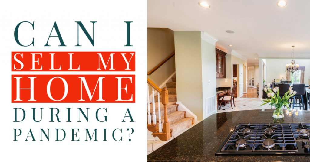 """Can I sell my home during a pandemic?"""