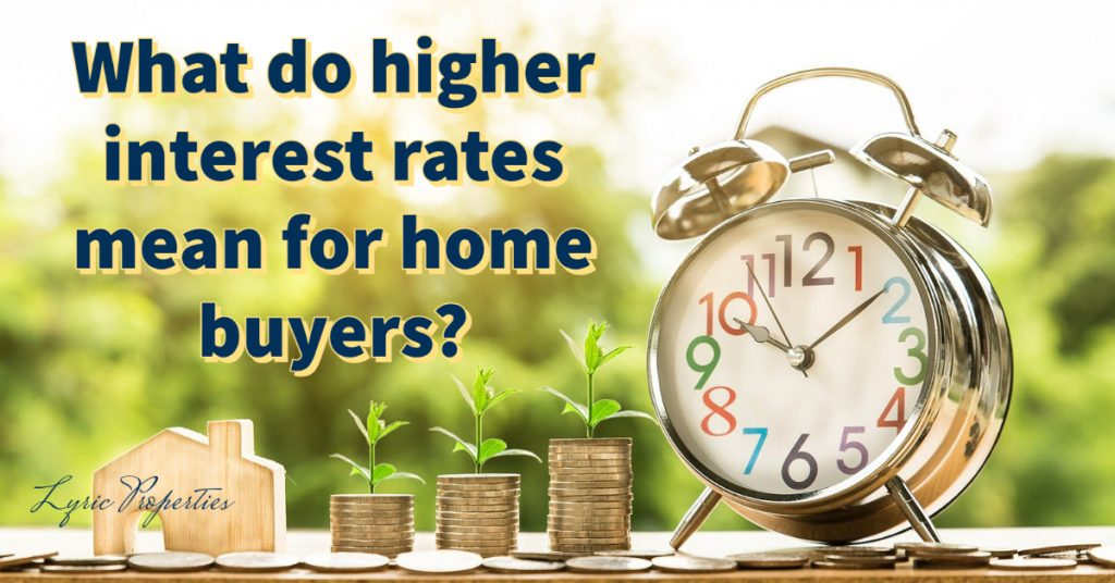 What do higher interest rates mean for home buyers?